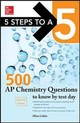 5 Steps To A 5 500 Ap Chemistry Questions To Know By Test Day - Lebitz, Mina - ISBN: 9780071848589