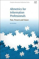 Altmetrics For Information Professionals - Holmberg, Kim Johan (research Associate, Research Unit For The Sociology Of Education, University Of Turku, Finland) - ISBN: 9780081002735