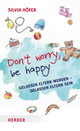 Don't worry, be happy - Höfer, Silvia - ISBN: 9783451315725