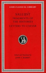 Fragments Of The Histories. Letters To Caesar - Sallust - ISBN: 9780674996861