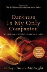 Darkness Is My Only Companion - Greene-McCreight, Kathryn - ISBN: 9781587433726