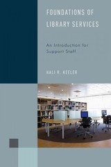 Foundations Of Library Services - Keeler, Hali R. - ISBN: 9781442256415