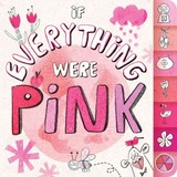 If Everything Were Pink - Eliot, Hannah/ Lalalimola (ILT) - ISBN: 9781481435383