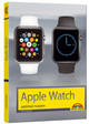 Apple Watch - optimal nutzen - Kiefer, Philip - ISBN: 9783945384503