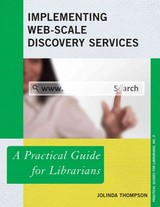 Implementing Web-scale Discovery Services - Thompson, Jolinda - ISBN: 9780810891265