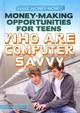 Money-Making Opportunities for Teens Who Are Computer Savvy - Furgang, Kathy - ISBN: 9781448893881