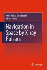 Navigation In Space By X-ray Pulsars - Emadzadeh, Amir Abbas; Speyer, Jason Lee - ISBN: 9781489997593