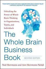 Whole Brain Business Book, Second Edition: Unlocking The Power Of Whole Brain Thinking In Organizations, Teams, And Individuals - Herrmann, Ned - ISBN: 9780071843829