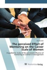 Perceived Effect Of Mentoring On The Career Scale Of Women - Doubek Ines - ISBN: 9783639470741