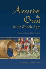Alexander The Great In The Middle Ages - Stock, Markus (EDT) - ISBN: 9781442644663