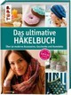 Das ultimative Häkelbuch - ISBN: 9783772464256
