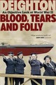 Blood, Tears And Folly - Deighton, Len - ISBN: 9780007531172