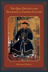 The Qing Dynasty And Traditional Chinese Culture - Smith, Richard J. - ISBN: 9781442221925