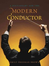 Dictionary For The Modern Conductor - Brown, Emily Freeman - ISBN: 9780810884007