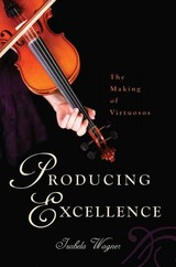 Producing Excellence - Wagner, Izabela - ISBN: 9780813570051