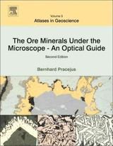 Ore Minerals Under The Microscope - Pracejus, Bernhard (department Of Geochemistry, Free University Berlin, Germany) - ISBN: 9780444627254