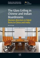 Chandos Asian Studies Series, The Glass Ceiling in Chinese and Indian Boardrooms - De Jonge, Alice - ISBN: 9781780633435
