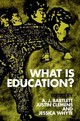 What Is Education? - Bartlett, A. J.; Clemens, Justin - ISBN: 9780748675326