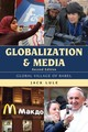 Globalization And Media - Lule, Jack - ISBN: 9781442244580