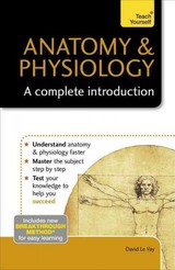 Anatomy & Physiology: A Complete Introduction: Teach Yourself - Vay, David Le - ISBN: 9781473608665