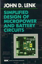 EDN Series for Design Engineers, Simplified Design of Micropower and Battery Circuits - Lenk, John - ISBN: 9780080517179