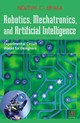 Robotics, Mechatronics, and Artificial Intelligence - Braga, Newton C. - ISBN: 9780080516387