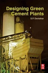 Designing Green Cement Plants - Deolalkar, S.p. - ISBN: 9780128034354