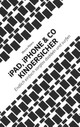 Ipad, Iphone & Co Kindersicher - Peters, Marco - ISBN: 9783738619546