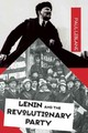 Lenin And The Revolutionary Party - Blanc, Paul Le - ISBN: 9781608464647