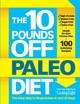 10 Pounds Off Paleo Diet, The: The Easy Way To Drop Inches In Just 28 Days - Editors, Of,cooking,light - ISBN: 9780848744526
