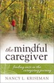 Mindful Caregiver - Kriseman, Nancy L. - ISBN: 9781442248694