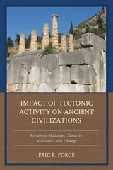 Impact Of Tectonic Activity On Ancient Civilizations - Force, Eric R. - ISBN: 9781498514279