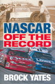 Nascar Off The Record - Yates, Brock - ISBN: 9780760317266