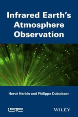 Infrared Observation Of Earth's Atmosphere - Dubuisson, Philippe; Herbin, Herve - ISBN: 9781848215603