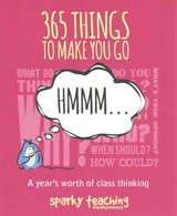 365 Things To Make You Go Hmmm... - Sparky Teaching - ISBN: 9781781351154