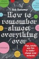 How To Remember (almost) Everything, Ever! - Eastaway, Rob - ISBN: 9781910232248