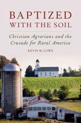 Baptized With The Soil - Lowe, Kevin M. (independent Scholar) - ISBN: 9780190249458