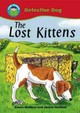 Start Reading: Detective Dog: The Lost Kittens - Wallace, Karen - ISBN: 9780750263368