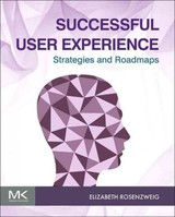 Successful User Experience: Strategies and Roadmaps - Rosenzweig, Elizabeth - ISBN: 9780128010617