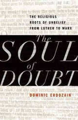 Soul Of Doubt - Visiting Scholar, Emory University); Visiting Scholar, Research Fellow, King's College London; Erdozain, Dominic (research Fellow, King's College London - ISBN: 9780199844616
