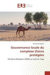 Gouvernance Locale Du Complexe D'aires Protegees - Mapoke Pang-bare - ISBN: 9783841668998