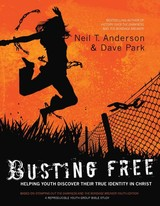 Busting Free - Anderson, Neil T, Dr; Park, Dr Dave - ISBN: 9780764217197