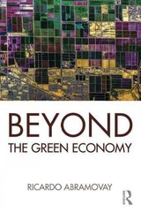 Beyond The Green Economy - Abramovay, Ricardo (professor In The Department Of Economics, University Of Sao Paulo, Brazil.) - ISBN: 9781138938861