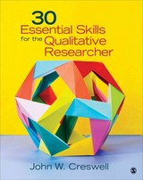 30 Essential Skills For The Qualitative Researcher - Creswell, John W. - ISBN: 9781452216867
