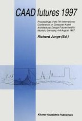 Caad Futures 1997 - Junge, Richard (EDT) - ISBN: 9789401063500