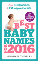 Best Baby Names For 2016 - Thomas, Siobhan (COM) - ISBN: 9781785040337