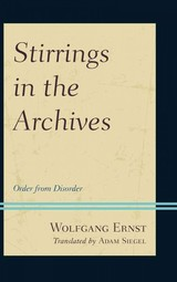 Stirrings In The Archives - Ernst, Wolfgang - ISBN: 9781442253957