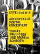 Experimente: Architektur digital konzipiert - ISBN: 9783899861846