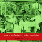 A tale of two families in the Dutch East Indies - Marlies ter  Borg-Neervoort; Suzanne Crowell - ISBN: 9789463189163