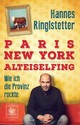 Paris. New York. Alteiselfing - Ringlstetter, Hannes - ISBN: 9783423260985